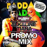 """ALKALINE & TIANA  """"BADDA BADDA ARTIST SPECIAL PROMO MIX"""" by TALAWAH SOUND"""