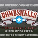 Bombshells Grand Opening Summer Mix 2017 By DJ Kizra