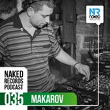 Naked Records Podcast 035 mixed by MAKAROV