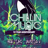 CHILLIN MUSIC 10 YR Anniv. tour w/ Christian B, Rob Slac & Angelo V