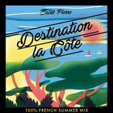 Destination la Cote (100% French Summer Mix)