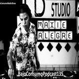 Maxie Alegre - Bajo Consumo Podcast 135