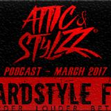 Attic & Stylzz Radio podcast @ Hardstyle FM (March 2017)