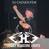 DJ CHOSEN FEW - EARLY HARDCORE EVENTS 08-07-2017