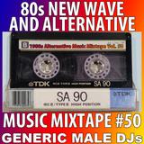 80s New Wave / Alternative Songs Mixtape Volume 50