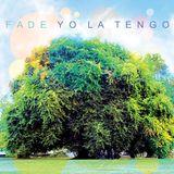 Iva alternativa - YO LA TENGO - FADE (2013)
