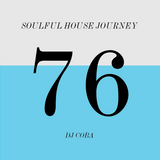 Soulful House Journey 76