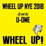 Wheel Up NYE 2018 - Uome [dj set]