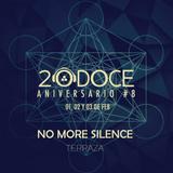 No More Silence @ TERRAZA 20DOCE (Aniversario 8) 03.02.2018