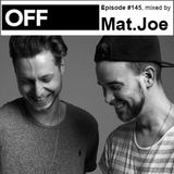 OFF Recordings Podcast Episode #145, mixed by Mat.Joe