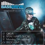 Bassdrive   Vital habits show   Orca guest mix   2016 oct.