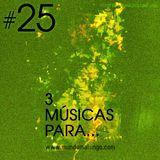 3 Músicas para... #25