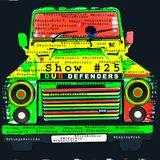Dub Defenders RadioShow 25