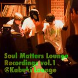 Soul Matters Lounge Recs vol.1 2015.5.16 @ Kabuki Lounge
