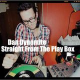Dan Dynomite - Straight From The Play Box