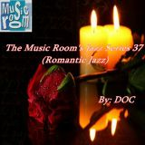 The Music Room's Jazz Series 37 (Romantic Jazz) By: DOC 01.06.13