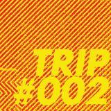 TRIP #002