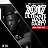 DJ Dee Money 2017 Ultimate Naija Party 4 Hours MegaMix