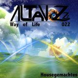 DJ Altavozzz - Way of Life 022 (Housegemachtes)