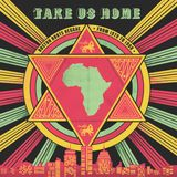 Take Us Home: Boston Roots Reggae - 1979 to 1988