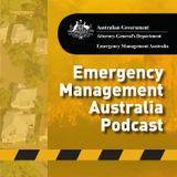 Emergency Management Australia Podcast - Episode 18