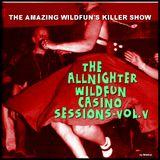 THE ALLNIGHTER WILDFUN CASINO SESSIONS - VOL.V