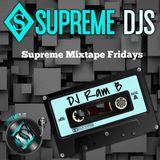 Supreme Mixtape Fridays 9|1|17 by RAM B