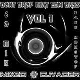Dont Drop That Edm Bass - Vol 1 (Mixed @ DJvADER)