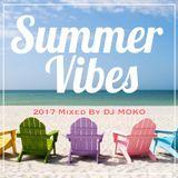 2017 Summer Vibes  -DJ MOKO MIXXX-