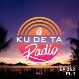 KU DE TA RADIO #352 PART 1