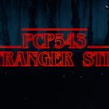 PCP#543... Stranger Still...