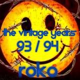 THE VINTAGE YEARS  93 /94.......ROKO STUDIO MIX....(Tracklist & D/L)...