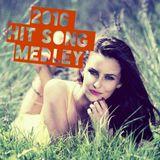 2016 HIT SONG MEDLEY