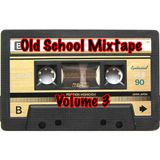 OLD SCHOOL MIXTAPE VOL 3