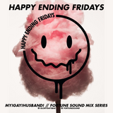 Happy Ending Fridays End Of Summer 2016 Mix by MY!GAY!HUSBAND!