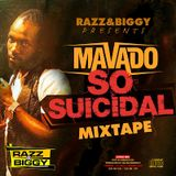 Mavado – So Suicidal Mixtape (Mixed By Razz & Biggy)