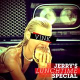 Vink (HardJazz7) - Jerry's Lunchtime Special