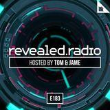 Revealed Radio 183 - Tom and Jame