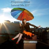 Progressive House Summer Mix 2017