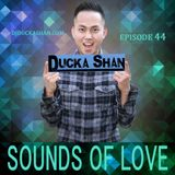Ducka Shan- Sounds of Love Podcast 44 Feb 2nd 2015