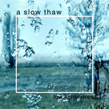 a slow thaw
