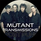 MUTANT Transmissions Radio  POST PUNK Aug 9 2018