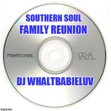 "Southern Soul / Soul Blues / R&B Mix 2017 - ""Family Reunion"" (Dj Whaltbabieluv)"