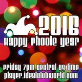@Phoole and the Gang   Show 128   Happy Phoole Year   @IdealClubWorld Radio   1 Jan 2016
