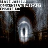 Blake Jarrell Concentrate Podcast 138