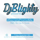 @DJBlighty - #SecretsPromoMix (R&B, Hip Hop & House)