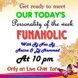 Personality of the week Funaholic Livechatzone chat room