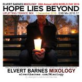 HOPE LIES BEYOND UPLIFTING TRANCE (28TH WORLD AIDS DAY) 1 DECEMBER 2016 MIX