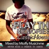 Play tHe Memories #ClassicHouse Mixed By MtoffyMusicinme