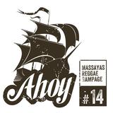 Ahoy! Massaya's Reggae Rampage #14